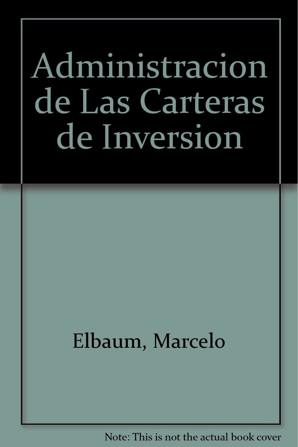 Administracion de Las Carteras de Inversion (Spanish Edition): Marcelo Elbaum: 9789505376230: Amazon.com: Books