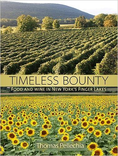 Téléchargez de nouveaux livres gratuits en ligneTimeless Bounty: Food and Wine in New York's Finger Lakes by Thomas Pellechia (Littérature Française) PDF PDB