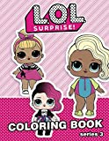 L.O.L. Surprise Coloring Book: 40 Illustrations for Kids (series 3) Vol.2
