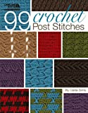 99 Crochet Post Stitches, Darla Sims, 1574861441