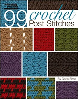 99 crochet post stitches leisure arts 4788 darla sims 99 crochet post stitches leisure arts 4788 darla sims 9781574861440 amazon books fandeluxe Gallery