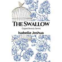 The Swallow (Caged Beauty Series Book 1)