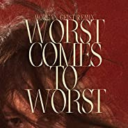 Worst Comes To Worst (Morgan Geist Remix)