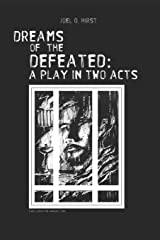 Dreams of the Defeated: A Play in Two Acts Paperback
