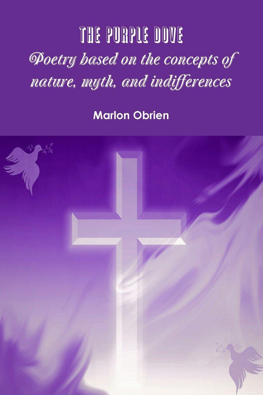 The Purple Dove Marlon Obrien 9781387814862 Amazon Com Books