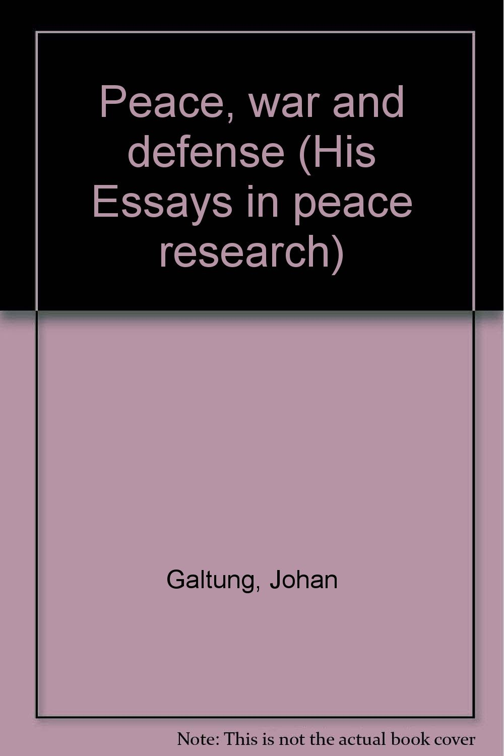 peace war and defense his essays in peace research johan peace war and defense his essays in peace research johan galtung 9788772413693 com books