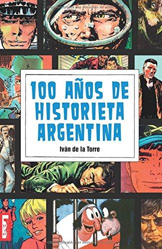 100 Años De Historieta Argentina