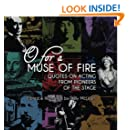 O For A Muse Of Fire: Quotes On Acting From Pioneers Of The Stage (Actor Speak) (Volume 1)