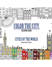 Color the City: Coloring Book of City Skylines Around the World: Color Cityscapes from London, Paris, Prague, and more