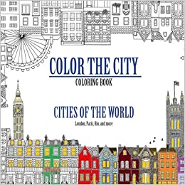 Color The City Coloring Book Of Skylines Around World Cityscapes From London Paris Prague And More Amazonca InkyBlackSea Books