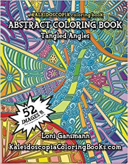 Tangled Angles: A Kaleidoscopia Coloring Book: An Abstract Coloring ...