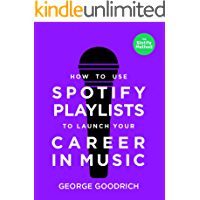 How to Use Spotify Playlists to Launch Your Career in Music book cover