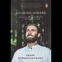 Looking Inward: Meditating to Survive A Changing World (English Edition)