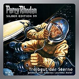 Treibgut der Sterne (Perry Rhodan Silber Edition 99) Hörbuch