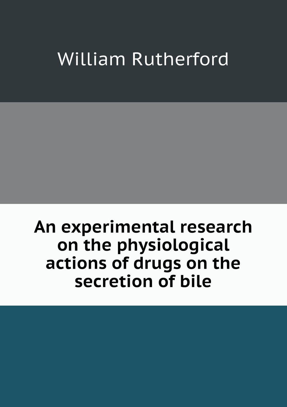 An Experimental Research on the Physiological Actions of Drugs on the Secretion of Bile pdf epub