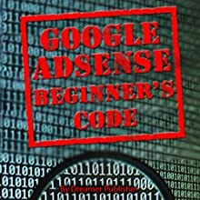 Google AdSense Beginner's Code Audiobook by Dreamer Publisher Narrated by Doug Eisengrein