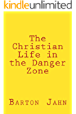 The Christian Life in the Danger Zone