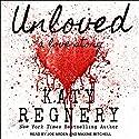Unloved, a love story Hörbuch von Katy Regnery Gesprochen von: Joe Arden, Maxine Mitchell