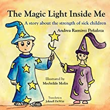 The Magic Light Inside Me: A story about the strength of sick children