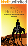 How To Herd Cats: Leading A Team Of Independent Thinkers