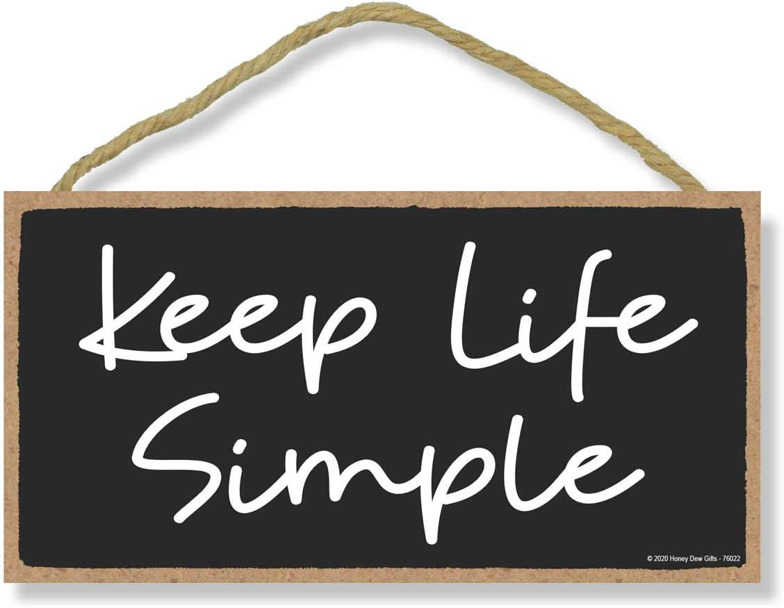 Honey Dew Gifts Inspirational Wooden Signs, Keep Life Simple, 5 inch by 10 inch Hanging Wall Sign, Home and Office Wood Decor, Housewarming Gifts