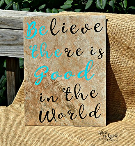 Amazoncom Wood Plaque Believe There Is Good In The World