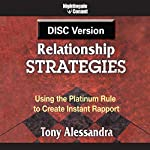 Relationship Strategies: Using the Platinum Rule to Create Instant Rapport | Tony Alessandra P.h.D.