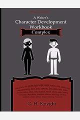 Character Development Workbooks : Complex Paperback