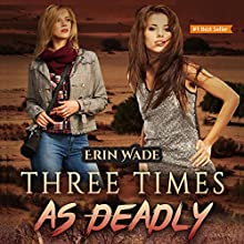 Three Times as Deadly Audiobook by Erin Wade Narrated by Susan Marlowe