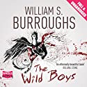 The Wild Boys Audiobook by William S. Burroughs Narrated by Luis Moreno