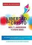 Libertad en Cristo: Curso Para Hacer Discípulos - Guía del Participante (Spanish Edition)