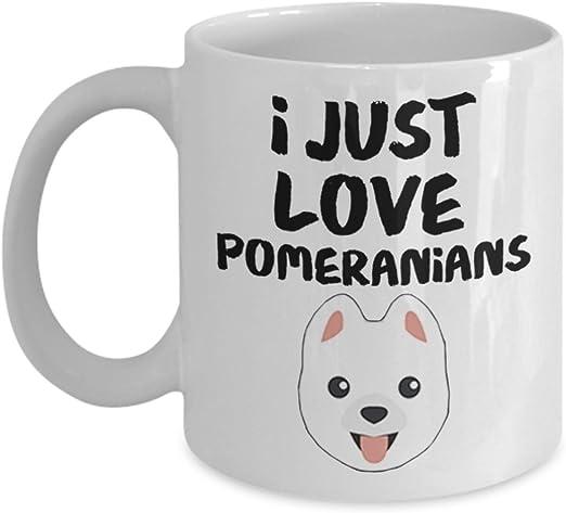 Amazon Com Pomeranian Lover Gift Coffee Mug Tea Cup I Just Love Pomeranians Gifts For Dog Owner Mom Dad Birthday Christmas Hanukkah Best Under 20 Presents Unique