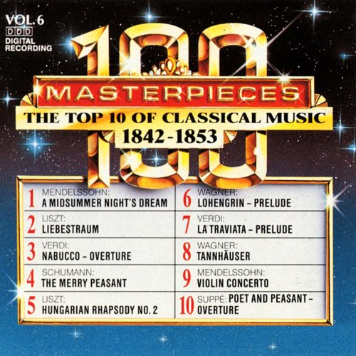 100 Masterpieces, Vol.6 - The Top 10 Of Classical Music: 1842 - 1853