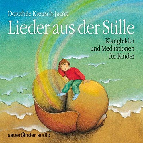 Lieder Aus Der Stille Klangbilder Und Meditationen Für
