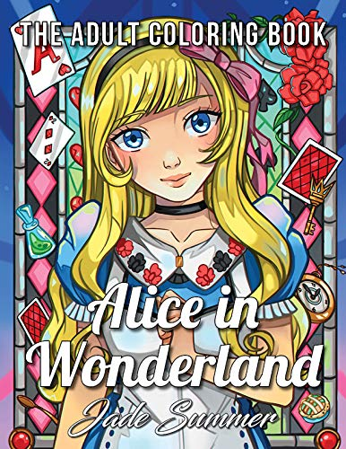 Alice in Wonderland An Adult Coloring Book with Classic Fairy Tale Characters, Cute Mythical Creatures, and Delightful Fantasy Scenes for Relaxation [Summer, Jade] (Tapa Blanda)