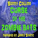 Curse of the Zombie Bats Audiobook by Sonny Collins Narrated by James Simenc