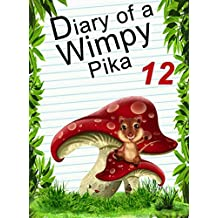 Diary Of A Wimpy Pika 12: Lost In The Mushroom Universe