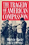 The Tragedy of American Compassion, Olasky, Marvin, 0891076549