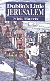 Dublin's Little Jerusalem, Nick Harris, 1899047905