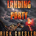 Landing Party: A Dinosaur Thriller Audiobook by Rick Chesler Narrated by Jeffrey S. Fellin