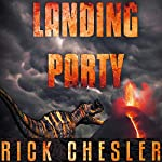 Landing Party: A Dinosaur Thriller | Rick Chesler