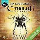 La Peur qui rôde (Cthulhu - Le mythe 17) | Livre audio Auteur(s) : H. P. Lovecraft Narrateur(s) : Nicolas Planchais