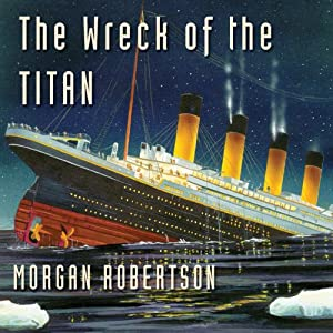 The Wreck of the Titan Hörbuch