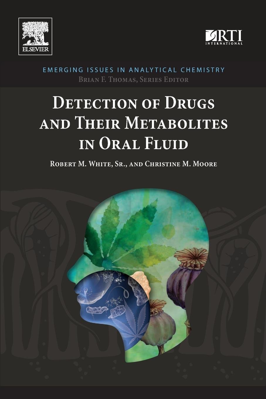 Detection of Drugs and Their Metabolites in Oral Fluid (Emerging Issues in Analytical Chemistry)