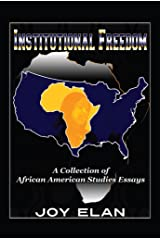 Institutional Freedom: A Collection of African American Studies Essays Kindle Edition