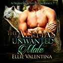 The Alpha's Unwanted Mate Audiobook by Ellie Valentina Narrated by Addison Spear