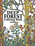img - for Deep Forest Coloring Book: Coloring Adventure of Beautiful Doodle Patterns of Forest Scenery and Nature: Therapy Trees, Flowers, Birds, Wildlife and ... Book, Adult Coloring Book Forest) (Volume 1) book / textbook / text book