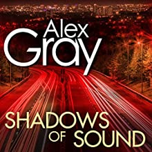 Shadows of Sound: DSI Lorimer, Book 3 Audiobook by Alex Gray Narrated by Joe Dunlop
