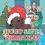 Hugo Saves Christmas, Lindsay Webre and Mary Webre, 1481745875