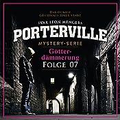 Götterdämmerung (Porterville 7)   Hendrik Buchna, Ivar Leon Menger